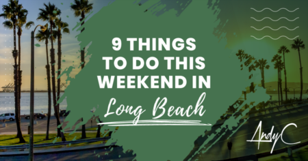 9 Things To Do This Weekend In Long Beach