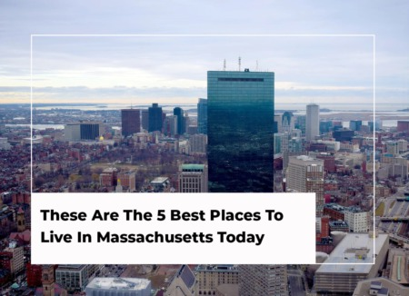 These Are The 5 Best Places To Live In Massachusetts Today