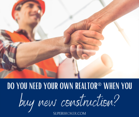 Do You Need Your Own Real Estate Agent When You Buy New Construction?