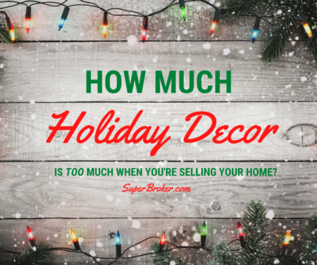 How Much Holiday Decor Should You Put Up When You're Selling Your Home?