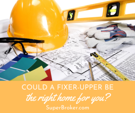 Could a Fixer-Upper Be the Right Home for You?