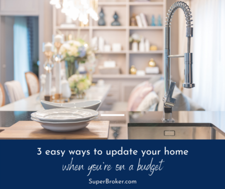 3 Easy Ways to Update Your Home on a Budget
