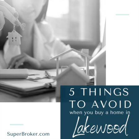5 Things NOT to Do When You Buy a Home for Sale in Lakewood