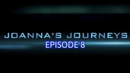 Joanna's Journeys - Episode 8