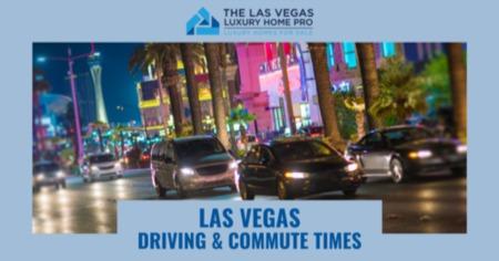 Las Vegas Driving & Commute Times