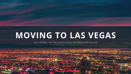Moving to Las Vegas: Las Vegas, NV Relocation & Homebuyer Guide