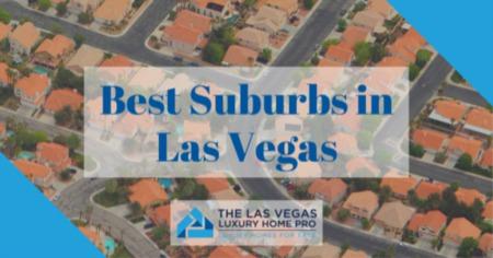 Best Suburbs in Las Vegas: Las Vegas, NV Community Living Guide