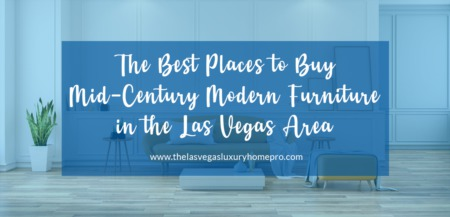 The Best Places to Buy Mid-Century Modern Furniture in the Las Vegas Area