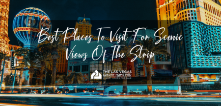 Best Places to Visit in Las Vegas for Scenic Views of The Strip