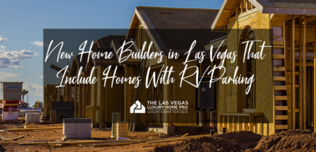 New Home Builders in Las Vegas That Include RV Garage Parking