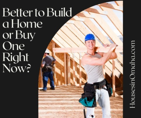Better to Build a Home or Buy One Right Now?