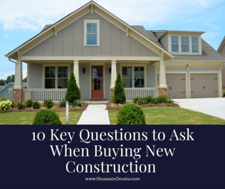 10 Key Questions to Ask When Buying New Construction