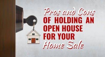 Pros and Cons of Holding an Open House for Your Home Sale
