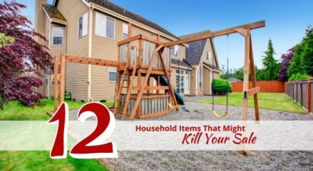 Twelve Household Items That Might Kill Your Sale