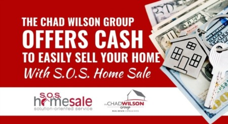 The Chad Wilson Group Offers Cash to Easily Sell Your Home With S.O.S. Home Sale [Infographic]