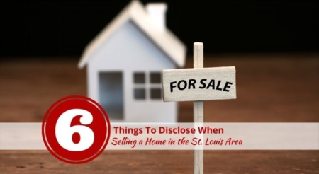 Six Things To Disclose When Selling a Home in the St. Louis Area