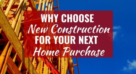 Why Choose New Construction For Your Next Home Purchase [Infographic]