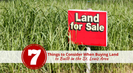 7 Things to Consider When Buying Land to Build in the St. Louis Area