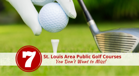 7 St. Louis Area Public Golf Courses You Don't Want to Miss!