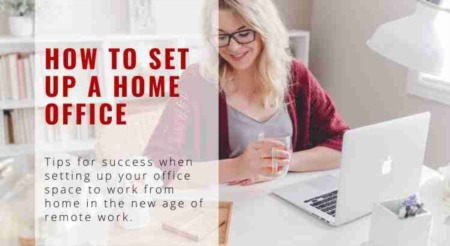 Tips to Set Up a Home Office You Will Love Working In