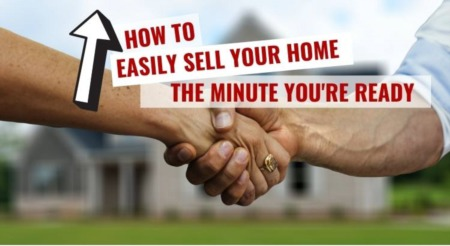 How to Easily Sell Your Home the Minute You're Ready