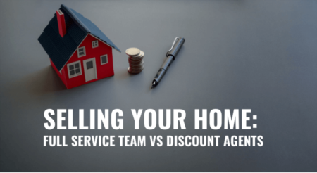 Selling Your Home: Full Service Team vs Discount Agents
