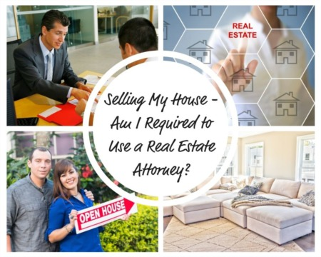 Selling my House - Am I Required To Use A Real Estate Attorney?