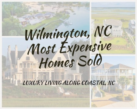 Most Expensive Homes Sold in Wilmington, NC