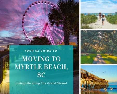 Moving to Myrtle Beach - Your EZ Guide to Everything Myrtle Beach, SC