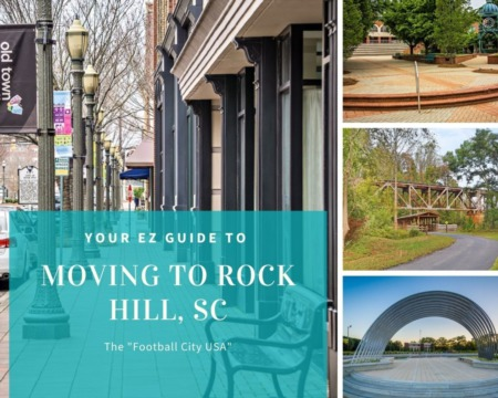 Moving to Rock Hill - Your EZ Guide to Everything Rock Hill, SC