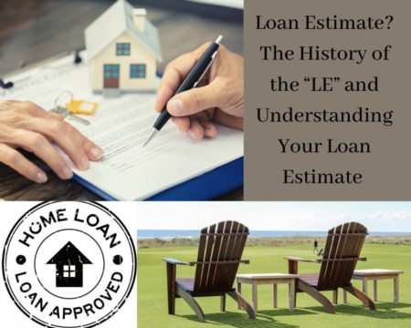 """Loan Estimate? The History of the """"LE"""" and Understanding Your Loan Estimate"""