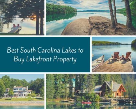 Best South Carolina Lakes to Buy Lakefront Property