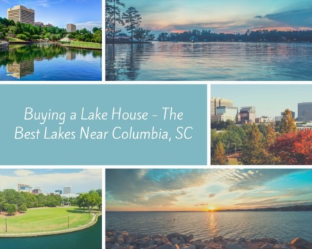 Buying a Lake House - The Best Lakes Near Columbia, SC