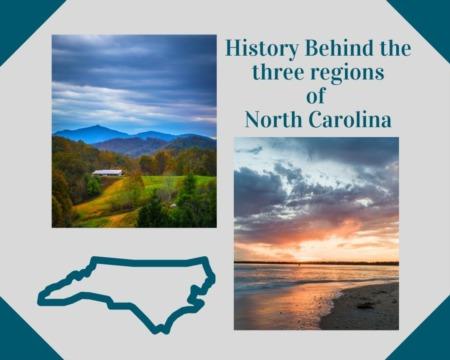 History Behind the Three Regions of North Carolina