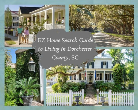 EZ Home Search Guide to Living in Dorchester County, SC