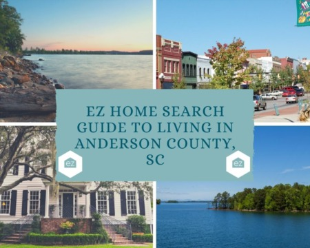 EZ Home Search Guide to Living in Anderson County, SC