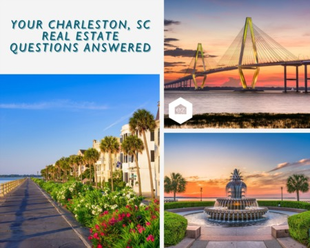 Your Charleston, SC Real Estate Questions Answered