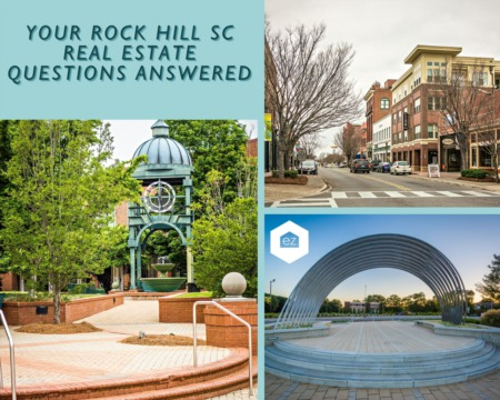 Your Rock Hill, SC Real Estate Questions Answered