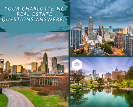 Your Charlotte NC Real Estate Questions Answered