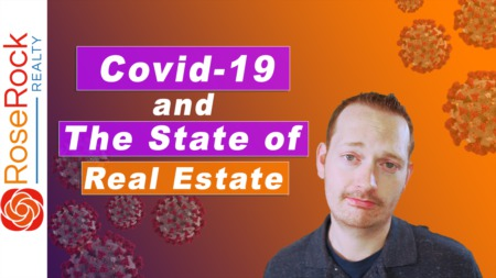 Covid 19 and The State of Real Estate