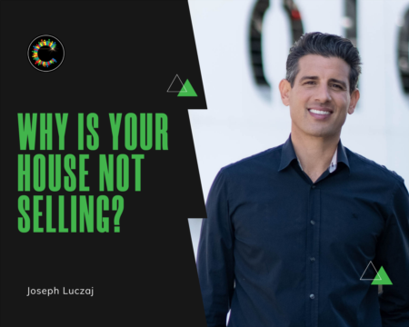 Why is Your House not Selling?