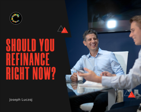 Should You Refinance Right Now?