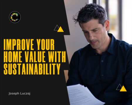 Improve Your Home Value Using Sustainability