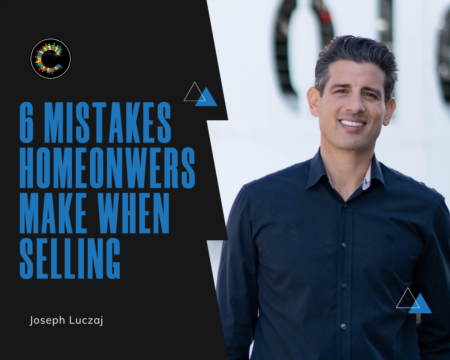 Six Biggest Mistakes Homeowners Make When Selling Their Home