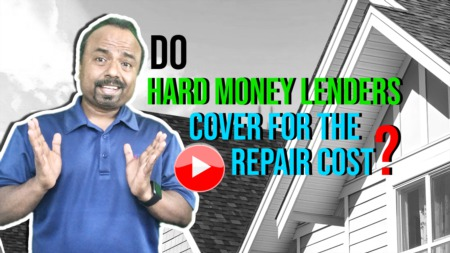Do Hard Money lenders cover for the repair cost?