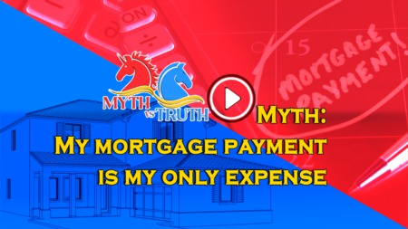 Myth: My mortgage payment is my only expense