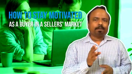 How to Stay Motivated as a Buyer in a Sellers' Market