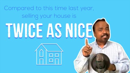 Selling Your House Is Twice as Nice.