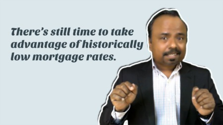 There's Still Time To Take Advantage of Historically Low Mortgage Rates