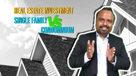 Real estate investment single family versus condominium.